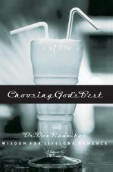 Choosing God's Best - '06 Repack: Wisdom for Lifelong Romance Excellent Marketplace listings for  Choosing God's Best - '06 Repack: Wisdom for Lifelong Romance  by Don Raunikar starting as low as $1.99!