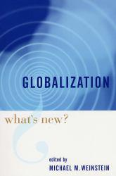 Globalization : Whats New? A digital copy of  Globalization : Whats New?  by Michael M. Weinstein. Download is immediately available upon purchase!