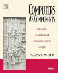 Computers as Components Excellent Marketplace listings for  Computers as Components  by Wayne Wolf starting as low as $1.99!