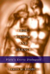 Eros, Wisdom, and Silence Excellent Marketplace listings for  Eros, Wisdom, and Silence  by Rhodes starting as low as $39.90!