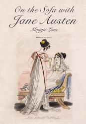 On the Sofa With Jane Austen A digital copy of  On the Sofa With Jane Austen  by Maggie Lane. Download is immediately available upon purchase!