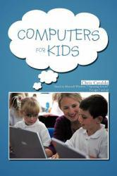 Computers for Kids Excellent Marketplace listings for  Computers for Kids  by Cataldo starting as low as $14.94!