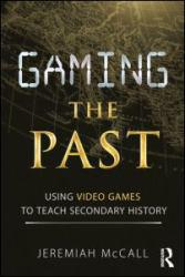 Gaming the Past Excellent Marketplace listings for  Gaming the Past  by Jeremiah B. McCall starting as low as $28.64!