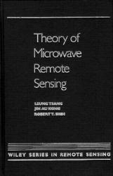 Theory of Microwave Remote Sensing Excellent Marketplace listings for  Theory of Microwave Remote Sensing  by Tsang starting as low as $686.48!