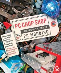 Pc Chop Shop : Tricked Out Guide To Pc... Excellent Marketplace listings for  Pc Chop Shop : Tricked Out Guide To Pc...  by Groth starting as low as $2.95!