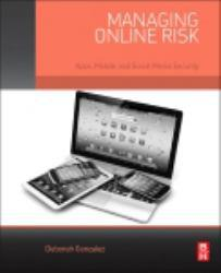 Managing Online Risk: Apps, Mobile, and Social Media Security A digital copy of  Managing Online Risk: Apps, Mobile, and Social Media Security  by Deborah Gonzalez. Download is immediately available upon purchase!