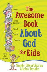 Awesome Book About God for Kids A digital copy of  Awesome Book About God for Kids  by Sandy Silverthorne. Download is immediately available upon purchase!