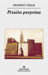 Prision Perpetua (Spanish Edition) - Ricardo Piglia