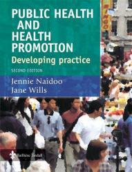 Public Health and Health Promotion Excellent Marketplace listings for  Public Health and Health Promotion  by Jennie Naidoo and Jane Wills starting as low as $4.90!