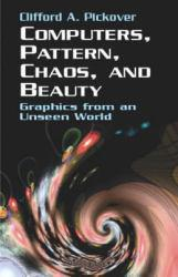 Computers, Pattern, Chaos and Beauty A digital copy of  Computers, Pattern, Chaos and Beauty  by Clifford A. Pickover. Download is immediately available upon purchase!