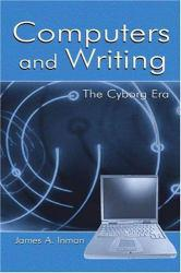 Computers and Writing : Cyborg Era Excellent Marketplace listings for  Computers and Writing : Cyborg Era  by James A. Inman starting as low as $1.99!