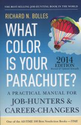 What Color Is Your Parachute? 2014 A hand-inspected Used copy of  What Color Is Your Parachute? 2014  by Richard N. Bolles. Ships directly from Textbooks.com