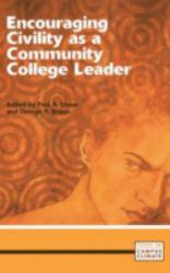 Encouraging Civility As a Community College Leader Excellent Marketplace listings for  Encouraging Civility As a Community College Leader  by Paul A. Elsner starting as low as $1.99!