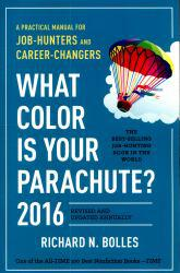 What Color Is Your Parachute? 2016: A Practical Manual for Job-Hunters and Career-Changers Excellent Marketplace listings for  What Color Is Your Parachute? 2016: A Practical Manual for Job-Hunters and Career-Changers  by Richard N. Bolles starting as low as $1.99!