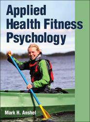 Applied Health Fitness Psychology A digital copy of  Applied Health Fitness Psychology  by Mark Anshel. Download is immediately available upon purchase!