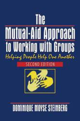 Mutual-Aid Approach to Working With Groups : Helping People Help One Another Excellent Marketplace listings for  Mutual-Aid Approach to Working With Groups : Helping People Help One Another  by Dominique Moyse Steinberg starting as low as $1.99!