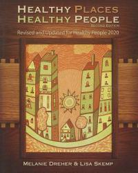 Healthy Places, Healthy People A New copy of  Healthy Places, Healthy People  by Melanie Dreher. Ships directly from Textbooks.com