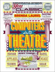Computers as Theatre A digital copy of  Computers as Theatre  by Brenda Laurel. Download is immediately available upon purchase!