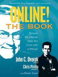 Online! the Book Excellent Marketplace listings for  Online! the Book  by John C. Dvorak starting as low as $1.99!