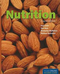Nutrition A New copy of  Nutrition  by Paul Insel, Don Ross, Melissa Bernstein and Kimberly McMahon. Ships directly from Textbooks.com