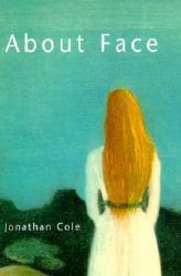 About Face Excellent Marketplace listings for  About Face  by Jonathan Cole starting as low as $1.99!