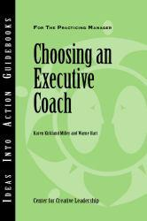 Choosing an Executive Coach Excellent Marketplace listings for  Choosing an Executive Coach  by Center for Creative Leadership, Karen K. Miller and Wayne Hart starting as low as $1.99!