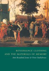 Rennaissance Clothing and Materials of Memory Excellent Marketplace listings for  Rennaissance Clothing and Materials of Memory  by Ann Rosalind Jones and Peter Stallybrass starting as low as $48.81!