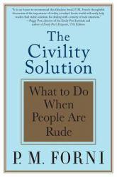 Civility Solution A hand-inspected Used copy of  Civility Solution  by P.M. Forni. Ships directly from Textbooks.com