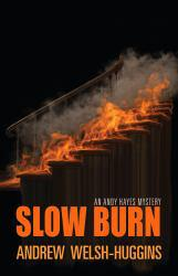 Slow Burn A digital copy of  Slow Burn  by Andrew Welsh-Huggins. Download is immediately available upon purchase!