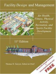 Facility Design and Management for Health, Fitness, Physical Activity, Recreation, and Sports Facility Development Excellent Marketplace listings for  Facility Design and Management for Health, Fitness, Physical Activity, Recreation, and Sports Facility Development  by Thomas H.  Ed. Sawyer starting as low as $1.99!
