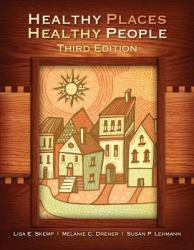 Healthy Places, Healthy People A hand-inspected Used copy of  Healthy Places, Healthy People  by Lisa Elaine Skemp. Ships directly from Textbooks.com