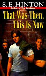 That Was Then, This Is Now Excellent Marketplace listings for  That Was Then, This Is Now  by S.E. Hinton starting as low as $1.99!
