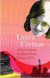 Adolescencia En Barcelona Hacia - Laura Freixas