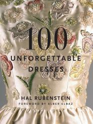 100 Unforgettable Dresses A digital copy of  100 Unforgettable Dresses  by Hal Rubenstein. Download is immediately available upon purchase!