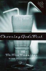 Choosing God's Best : Wisdom for Lifelong Romance Excellent Marketplace listings for  Choosing God's Best : Wisdom for Lifelong Romance  by Don Raunikar starting as low as $1.99!