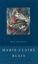 Mad Shadows Excellent Marketplace listings for  Mad Shadows  by Marie-Claire Blais starting as low as $1.99!
