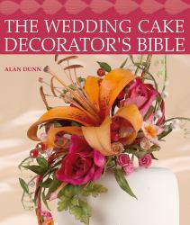 WEDDING CAKE DECORATOR'S BIBLE: A A hand-inspected Used copy of  WEDDING CAKE DECORATOR'S BIBLE: A  by Dunn alan. Ships directly from Textbooks.com