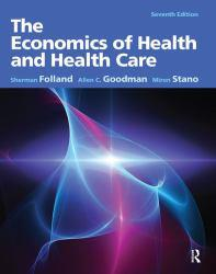 Economics of Health and Health Care A digital copy of  Economics of Health and Health Care  by Sherman Folland. Download is immediately available upon purchase!
