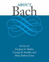 About Bach A digital copy of  About Bach  by Stauffer. Download is immediately available upon purchase!