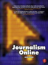 Journalism Online A digital copy of  Journalism Online  by Ward. Download is immediately available upon purchase!
