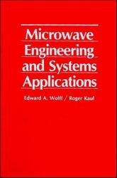 Microwave Engineering & Systems Applications Excellent Marketplace listings for  Microwave Engineering & Systems Applications  by Edward A. Wolff starting as low as $244.84!