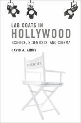 Lab Coats in Hollywood : Science, Scientists, and Cinema A digital copy of  Lab Coats in Hollywood : Science, Scientists, and Cinema  by David A. Kirby. Download is immediately available upon purchase!