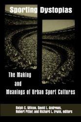 Sporting Dystopias Excellent Marketplace listings for  Sporting Dystopias  by Ralph C Wilcox starting as low as $14.68!