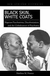Black Skin, White Coats A hand-inspected Used copy of  Black Skin, White Coats  by HEATON MATTHEW. Ships directly from Textbooks.com