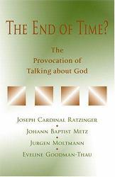 End of Time?: The Provocation of Talking about God Excellent Marketplace listings for  End of Time?: The Provocation of Talking about God  by Benedict starting as low as $1.99!