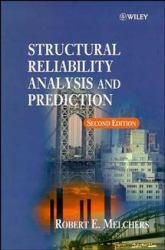 Structural Reliability Analysis and Prediction - Robert E. Melchers