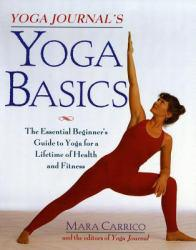 Yoga Journal's Yoga Basics : The Essential Beginner's Guide to Yoga for a Lifetime of Health and Fitness Excellent Marketplace listings for  Yoga Journal's Yoga Basics : The Essential Beginner's Guide to Yoga for a Lifetime of Health and Fitness  by Mara Carrico and Yoga Journal starting as low as $1.99!