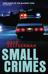 Small Crimes Excellent Marketplace listings for  Small Crimes  by Dave Zeltserman starting as low as $1.99!