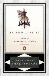 As You Like It - William Shakespeare, Dolan Frances, Stephen Orgel and A. R. Braunmuller
