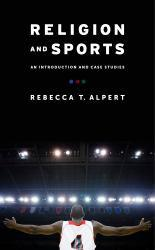 Religion and Sports A digital copy of  Religion and Sports  by Rebecca T. Alpert. Download is immediately available upon purchase!